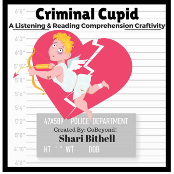 Criminal Cupid- Valentine's Day CCSS Reading, Writing and Listening Craftivity