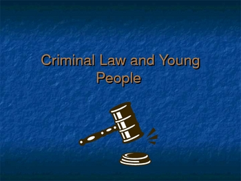 Criminal Law and Young People (Canadian)