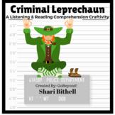 Criminal Leprechaun - St.Patrick's Day CCSS Reading Writing Listening Craftivity