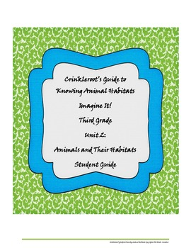 Crinkleroot's Guide to Animal Habitats Third Grade Student Guide