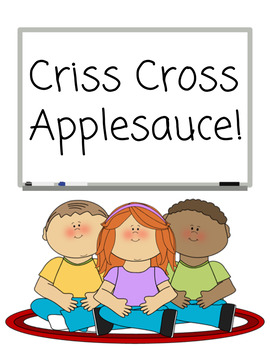 criss cross applesauce teaching resources teachers pay teachers rh teacherspayteachers com Criss Cross Clip Art Girl Sitting Criss Cross
