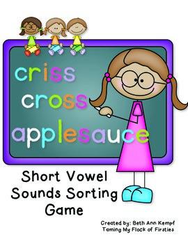 Criss Cross Applesauce ~ Short Vowel Sorting Game