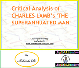 Critical Analysis of CHARLES LAMB's THE SUPERANNUATED MAN