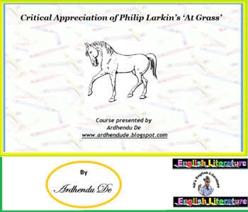 Critical Appreciation of Philip Larkin's 'At Grass'