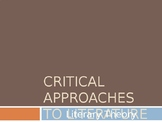 Critical Approaches to Literary Theory Presentation