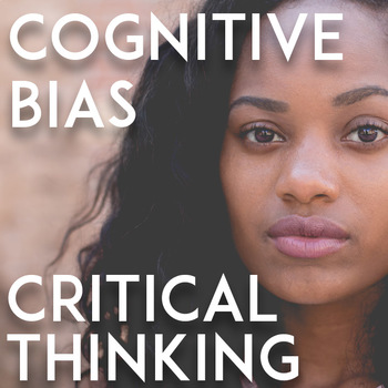 Critical Thinking Activities, Cogntive Bias: Nonfiction Close Reading, TED Talk