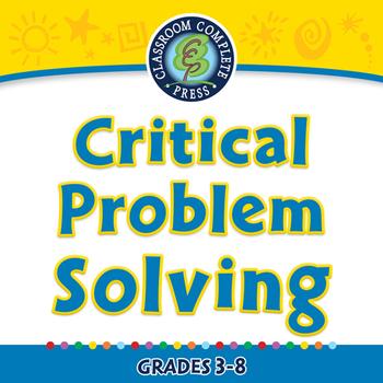 Critical Thinking: Critical Problem Solving - MAC Gr. 3-8
