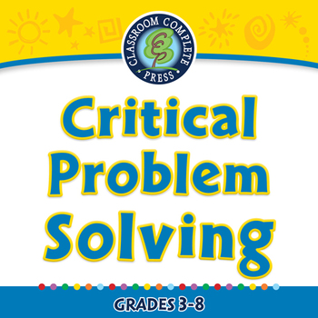 Critical Thinking: Critical Problem Solving - NOTEBOOK Gr. 3-8