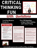 Critical Thinking, Critical Writing Worksheets: Quotations Spurring Both (23 p.)