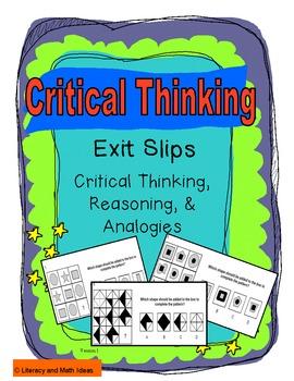 Critical Thinking Exit Slips:  Critical Thinking, Reasoning, & Analogies