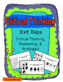 Critical Thinking Exit Slips:  Critical Thinking, Reasonin