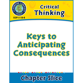 Critical Thinking: Keys to Anticipating Consequences