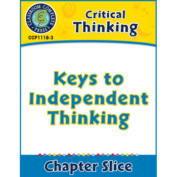 Critical Thinking: Keys to Independent Thinking