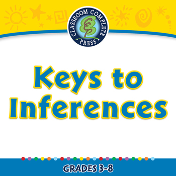 Critical Thinking: Keys to Inferences - NOTEBOOK Gr. 3-8