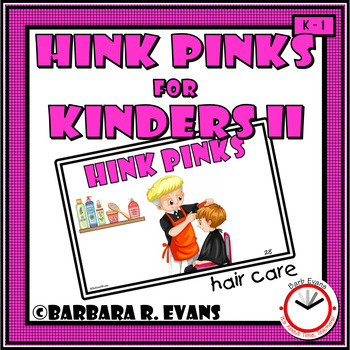 HINK PINKS for KINDERS II Critical Thinking Vocabulary Syllables Rhymes