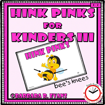 HINK PINKS for KINDERS Set III Critical Thinking Vocabulary Syllables Rhymes