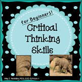 Critical Thinking Skills-for Beginners!