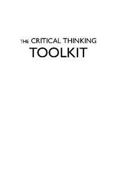 Critical Thinking Toolkit: A Compendium of Concepts and Methods for Reasoning