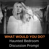 Critical Thinking What Would You Do Activity: Haunted Bedroom