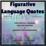 Figurative Language and Critical Thinking: Quotes with Metaphors