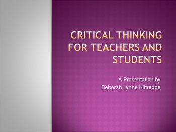 Critical Thinking for Teachers and Students