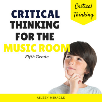 Critical Thinking in the Music Classroom {Fifth Grade}