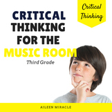 Critical Thinking in the Music Classroom {Third Grade}