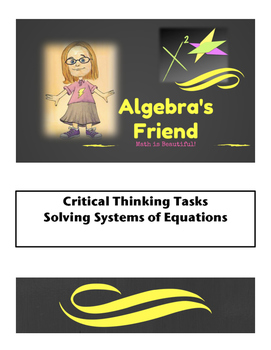 Critical Thinking with Systems of Equations - 4 ACTIVITIES