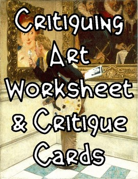 Critiquing Art Worksheet with Critique Cards
