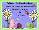 Critters in My Garden, Common Core Reading and Math Activities