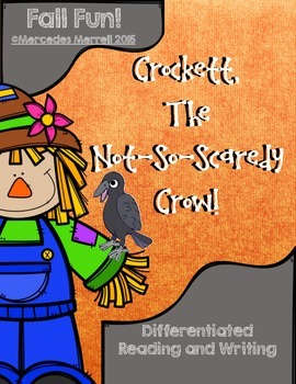 Crockett, the Not-So-Scaredy Crow!  Differentiated Reading and Writing