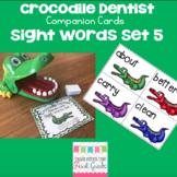 Crocodile Dentist Companion Cards- Sight Words Set 5