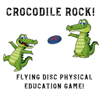 Crocodile Rock: Flying Disc Catching and Throwing Physical Education Game!