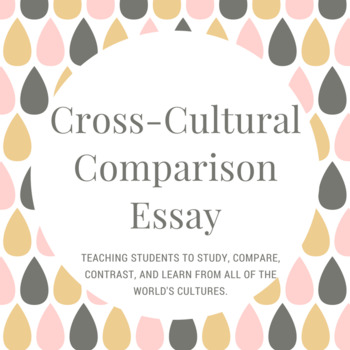 cross cultural comparison essay assignment by danny hauger tpt cross cultural comparison essay assignment
