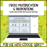 Cross Multiplying and Proportions for use with Google Slides™