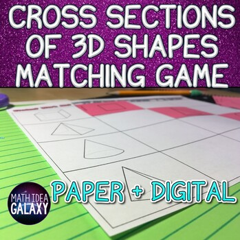 Cross Sections of 3D Figures 7.G.A.3 Matching Game