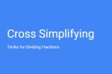 Cross Simplifying (Tricks for Diving Fractions)