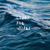 Cross the Water: A Narrative & Song on the American Dream