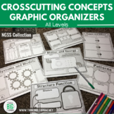 NGSS Crosscutting Concepts Graphic Organizer Collection