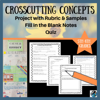 Intro to the NGSS Crosscutting Concepts: Notes, Project, Project Rubric, & Quiz