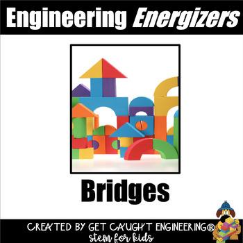 STEM Engineering Energizer:  Engineering a Weight Bearing Bridge