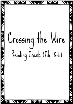 Crossing the Wire Reading Check (Ch. 8-11)