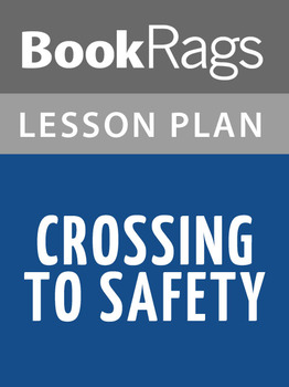 Crossing to Safety Lesson Plans