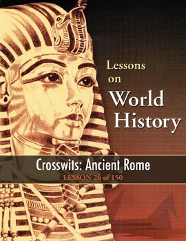 Crosswits: Ancient Rome, WORLD HISTORY LESSON 26 of 150, Fun Game & More +Quiz