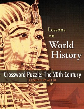 The 20th Century, WORLD HISTORY LESSON 97 of 150, Timeline, Crossword & Quiz