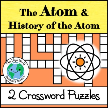 Crossword Puzzles - The Atom + History of the Atom
