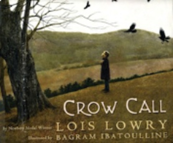 Crow Call by Lois Lowry-Week of Lessons and Argument Writing