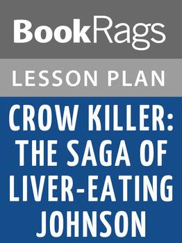 Crow Killer: the Saga of Liver-Eating Johnson Lesson Plans