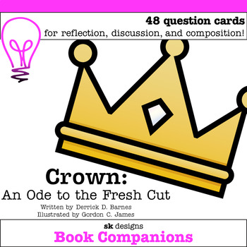 Crown: An Ode to the Fresh Cut Discussion Question Cards