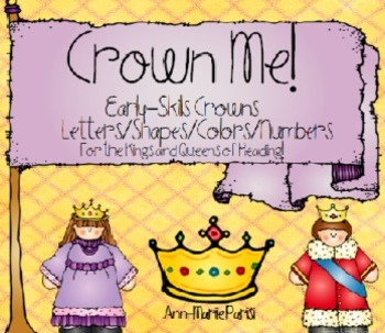 Crown Me!  Early Skills (Colors/Numbers/Letters/Shapes)